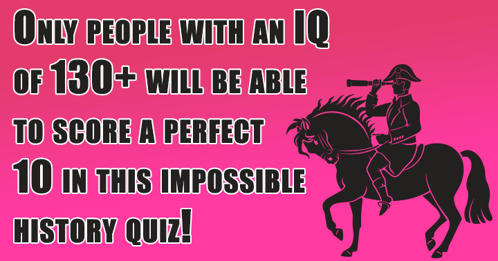Is your IQ high enough to score a perfect 10?