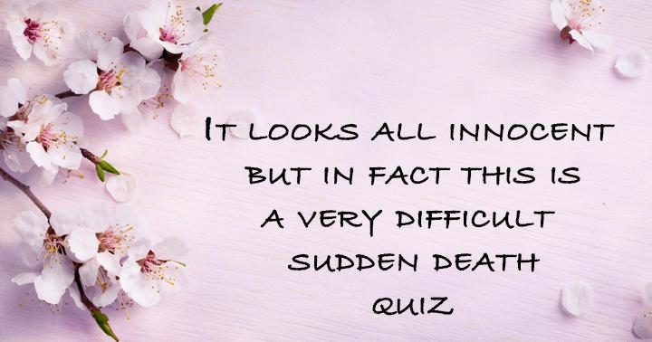 Is this an innocent sudden death quiz?