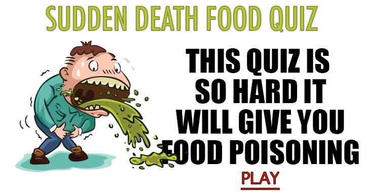 Sudden Death food quiz