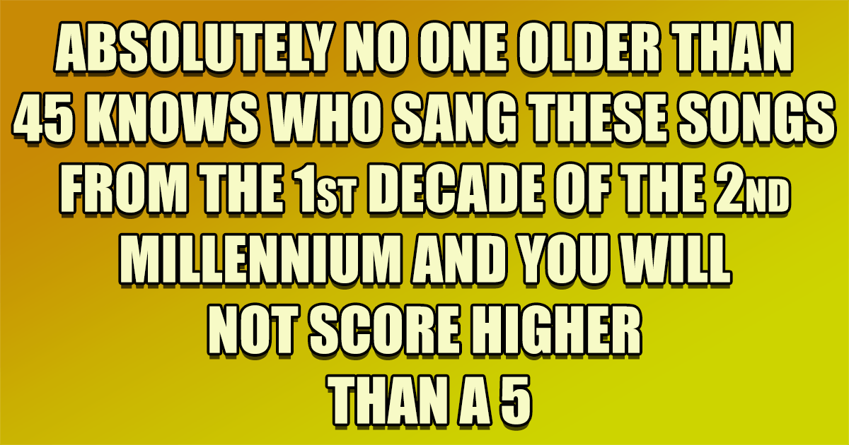 Yup, most people are to old for this fun quiz!