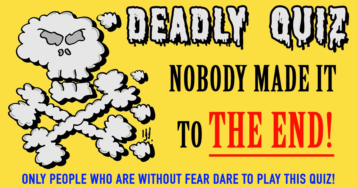 Deadly Quiz