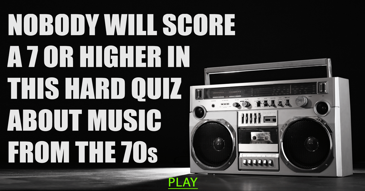This hard quiz is impossible. You won't score a 7 or higher!